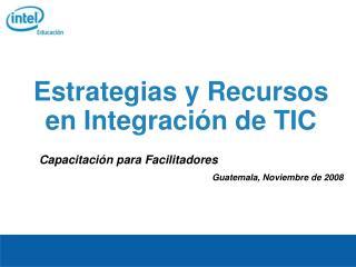 Estrategias y Recursos en Integraci n de TIC