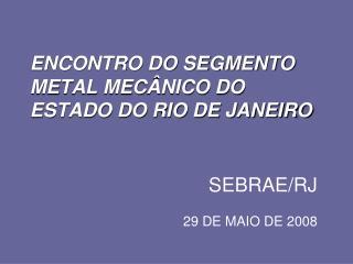 ENCONTRO DO SEGMENTO METAL MEC NICO DO ESTADO DO RIO DE JANEIRO