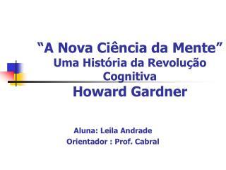 A Nova Ci ncia da Mente  Uma Hist ria da Revolu  o Cognitiva Howard Gardner