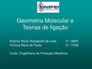 Geometria Molecular e Teorias de liga  o