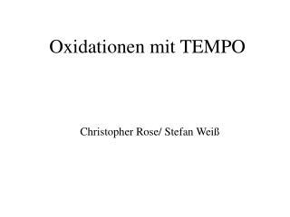 Oxidationen mit TEMPO