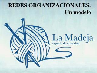 REDES ORGANIZACIONALES: Un modelo