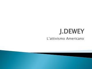 J.DEWEY