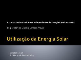 Utiliza  o da Energia Solar