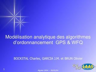 Mod lisation analytique des algorithmes d ordonnancement  GPS  WFQ