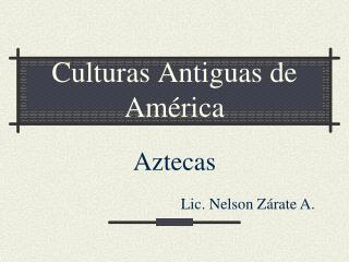 Culturas Antiguas de Am rica