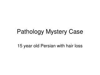 Pathology Mystery Case