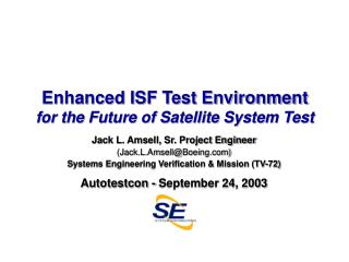 Enhanced ISF Test Environment for the Future of Satellite System Test
