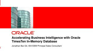 Accelerating Business Intelligence with Oracle TimesTen In-Memory Database