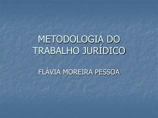 METODOLOGIA DO TRABALHO JUR DICO