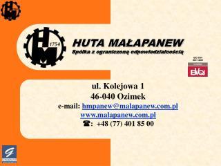 HUTA MALAPANEW  Sp lka z ograniczona odpowiedzialnoscia