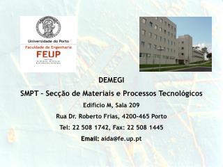 Fe.up.pt Tel. 225 081 400  -  Fax 225 081 440 Rua Dr. Roberto Frias, 4200-465 Porto