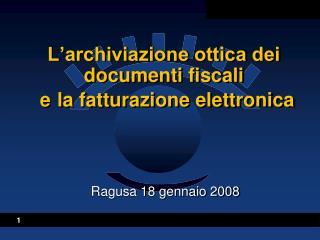 L archiviazione ottica dei documenti fiscali  e la fatturazione elettronica