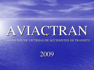 AVIACTRAN ASOCIACION DE VICTIMAS DE ACCIDENTES DE TRANSITO   2009
