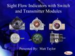 Sight Flow Indicators with Switch and Transmitter Modules