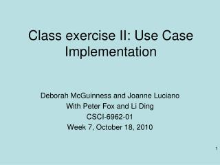 Class exercise II: Use Case Implementation