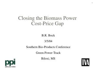 Closing the Biomass Power  Cost-Price Gap
