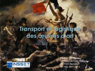 Transport et logistique  des  uvres d art