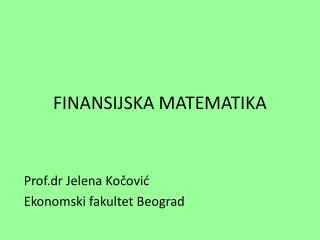 FINANSIJSKA MATEMATIKA