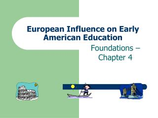 European Influence on Early American Education