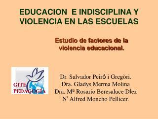 EDUCACION  E INDISCIPLINA Y VIOLENCIA EN LAS ESCUELAS