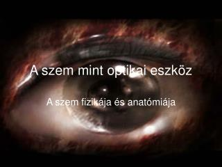 A szem mint optikai eszk z