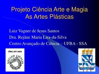 Projeto Ci ncia Arte e Magia As Artes Pl sticas