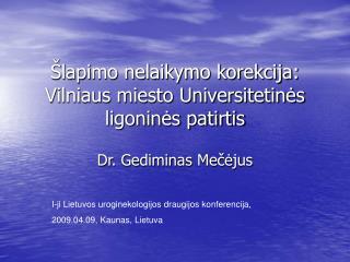 lapimo nelaikymo korekcija: Vilniaus miesto Universitetines ligonines patirtis