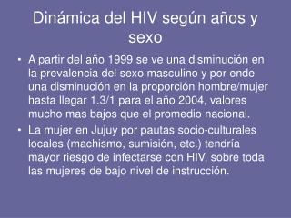 Din mica del HIV seg n a os y sexo