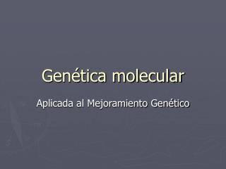 Gen tica molecular