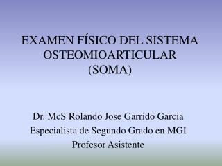 EXAMEN F SICO DEL SISTEMA OSTEOMIOARTICULAR  SOMA