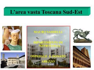 L area vasta Toscana Sud-Est