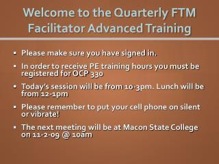 Welcome to the Quarterly FTM Facilitator Advanced Training