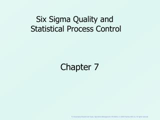 Six Sigma Quality and  Statistical Process Control
