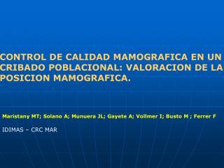 CONTROL DE CALIDAD MAMOGRAFICA EN UN CRIBADO POBLACIONAL: VALORACION DE LA POSICION MAMOGRAFICA.