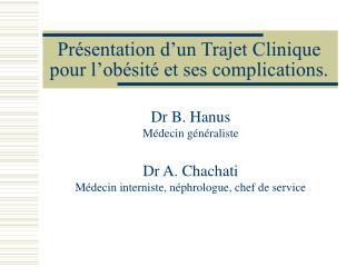 Pr sentation d un Trajet Clinique pour l ob sit  et ses complications.