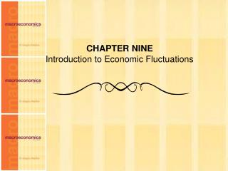 CHAPTER NINE Introduction to Economic Fluctuations