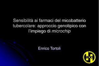 Sensibilit  ai farmaci del micobatterio tubercolare: approccio genotipico con l impiego di microchip