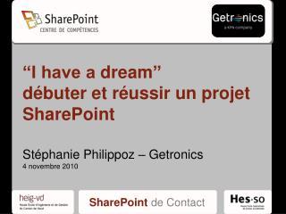 I have a dream   d buter et r ussir un projet SharePoint