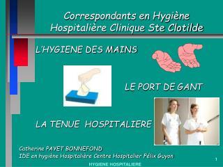 Correspondants en Hygi ne Hospitali re Clinique Ste Clotilde