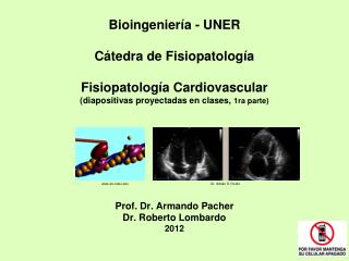 Bioingenier a - UNER  C tedra de Fisiopatolog a  Fisiopatolog a Cardiovascular diapositivas proyectadas en clases, 1ra p