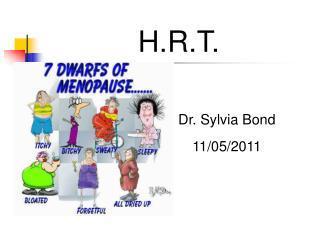 H.R.T.     Dr. Sylvia Bond    11