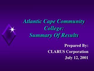 Atlantic Cape Community College: Summary Of Results