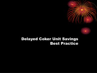 Delayed Coker Unit Savings  Best Practice