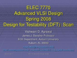 ELEC 7770 Advanced VLSI Design Spring 2008 Design for Testability DFT: Scan