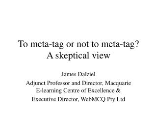 To meta-tag or not to meta-tag A skeptical view