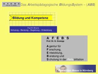 Das Arbeitsp dagogische BildungsSystem   ABS