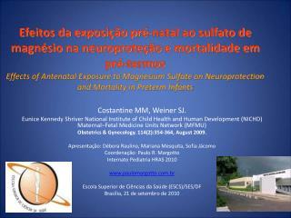 Efeitos da exposi  o pr -natal ao sulfato de magn sio na neuroprote  o e mortalidade em pr -termos Effects of Antenatal