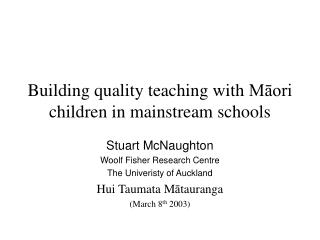 Building quality teaching with Maori children in mainstream schools