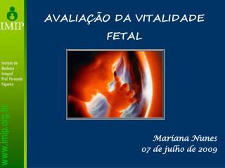 AVALIA  O DA VITALIDADE FETAL